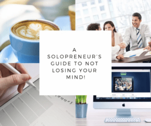 a solopreneur's guide to not losing your mind