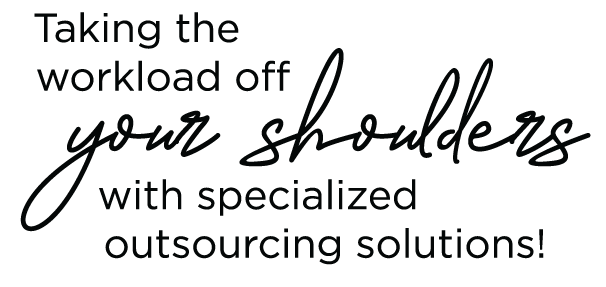 taking the workload off your shoulders with specialized outsourcing solutions